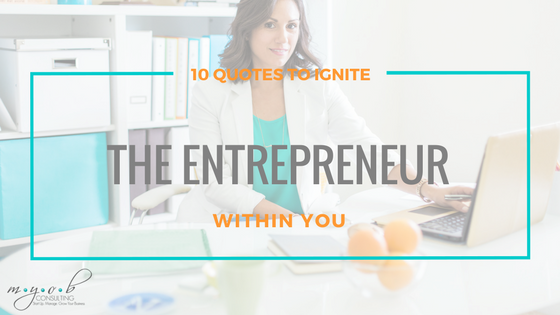 10 Quotes to Ignite the Entrepreneur Within You